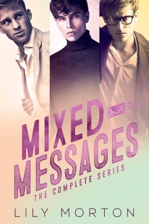 Mixed Messages - The complete series by Lily Morton