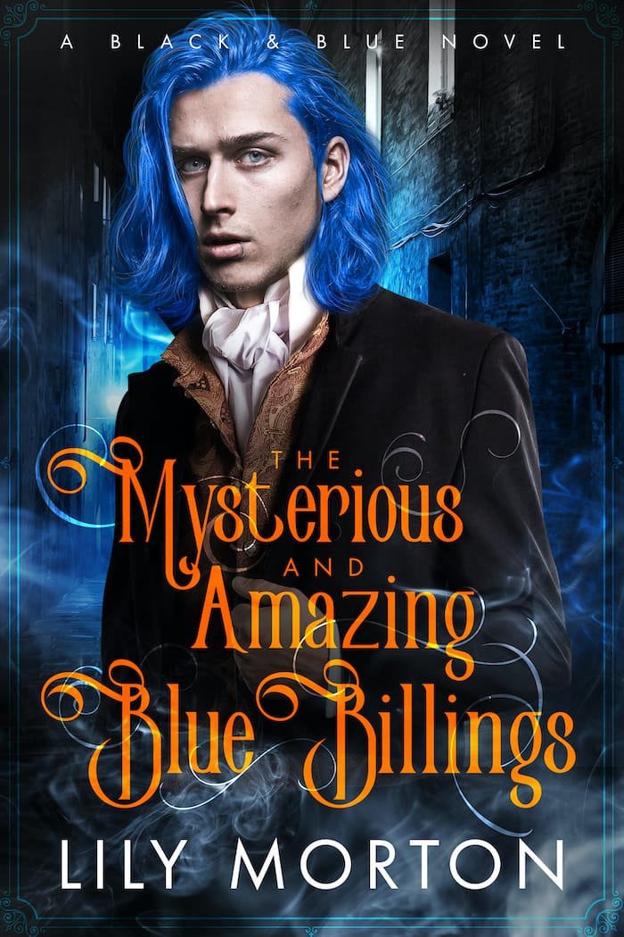 The Mysterious and Amazing Blue Billings by Lily Morton